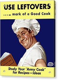 Use Leftovers... Mark Of A Good Cook Acrylic Print
