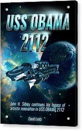 Uss Obama 2112 Acrylic Print by John Sibley
