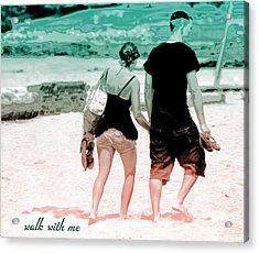 V7-walk With Me Acrylic Print by Barbara  White