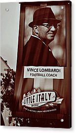 Vince Lombardi- Little Italy San Diego Acrylic Print by See My  Photos