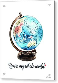 Vintage Globe Love You're My Whole World Acrylic Print by Laura Row