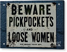 Vintage Sign - Pickpockets And Loose Women Acrylic Print by Paul Ward