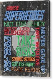 Virtues Of Superheroes Acrylic Print by Debbie DeWitt