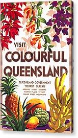 Visit Colorful Queensland - Vintage Poster Restored Acrylic Print