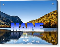 Acrylic Print featuring the photograph Visit Maine by Gary Smith