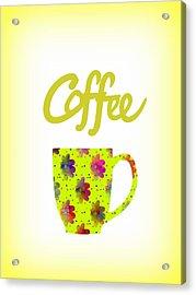 Wake Up To Coffee Acrylic Print