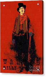 Wanted Billy The Kid 20130211gm180 Acrylic Print by Wingsdomain Art and Photography