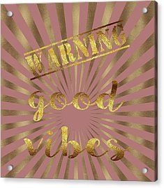 Acrylic Print featuring the painting Warning, Good Vibes Typography by Georgeta Blanaru