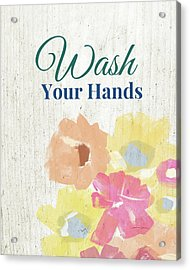 Wash Your Hands Floral -art By Linda Woods Acrylic Print