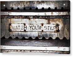Watch Your Step Sign Acrylic Print