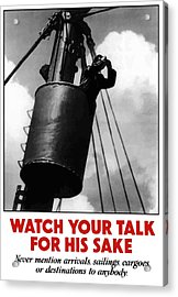 Watch Your Talk For His Sake  Acrylic Print