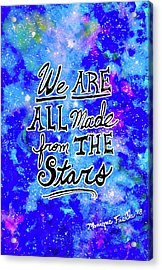 We Are All Made From The Stars Acrylic Print