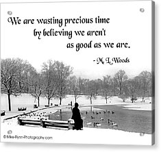 We Are Wasting Precious Time Acrylic Print