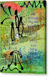 We Believe Romans 8 28 Acrylic Print