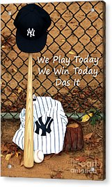 We Play Today We Win Today Acrylic Print