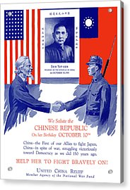 We Salute The Chinese Republic Acrylic Print by War Is Hell Store