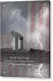 We Will Never Forget  The Victims Their Families And Heroes Acrylic Print by James BO  Insogna