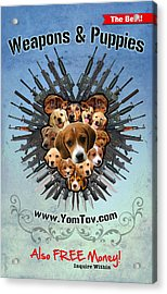 Weapons And Puppies Acrylic Print