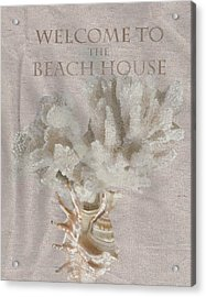 Welcome To The Beach House Acrylic Print by Brad Burns