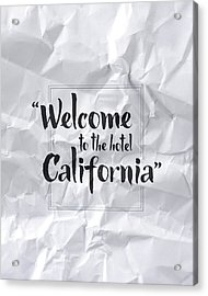 Welcome To The Hotel California Acrylic Print by Samuel Whitton