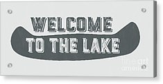 Welcome To The Lake Sign Acrylic Print by Edward Fielding