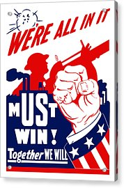 We're All In It - Ww2 Acrylic Print by War Is Hell Store