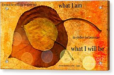 What I Will Be Acrylic Print