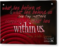 What Lies Within Us Acrylic Print