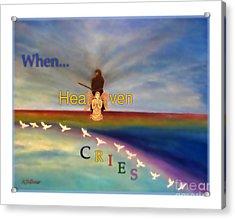 When Heaven Cries Acrylic Print by Kimberlee Baxter