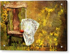 When Life Throws You Scraps, Make A Quilt Acrylic Print