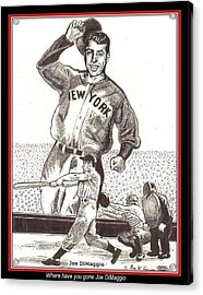 Where Have You Gone Joe Dimaggio  Acrylic Print