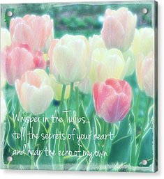 Whispering Tulips Acrylic Print by ARTography by Pamela Smale Williams