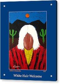 White Hair Welcome Acrylic Print by Albert Almondia