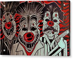 Who R These Clown's..... Acrylic Print by Ottoniel Lima