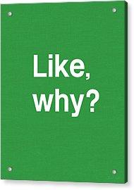 Why- Art By Linda Woods Acrylic Print