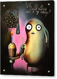 Why Its So Dark Outside Isnt It My Birthday Acrylic Print by Anastassia Neislotova