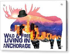 Wild And Free-in Anchorage Acrylic Print
