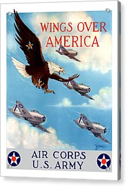 Wings Over America - Air Corps U.s. Army Acrylic Print by War Is Hell Store