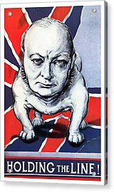 Winston Churchill Holding The Line Acrylic Print by War Is Hell Store