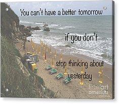 Wisdom Quote -tomorrow Yesterday Acrylic Print by Italian Art