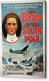 With Byrd At The South Pole 1930 Acrylic Print by Mountain Dreams