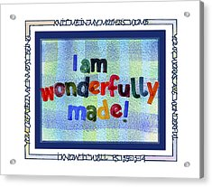 Wonderfully Made Acrylic Print by Judy Dodds