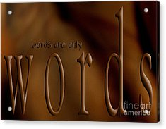 Words Are Only Words 3 Acrylic Print