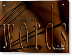 Words Are Only Words 4 Acrylic Print