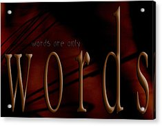 Words Are Only Words 5 Acrylic Print by Vicki Ferrari