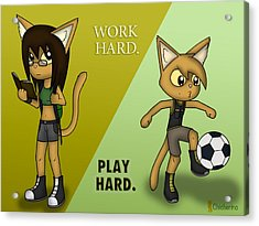 Work Hard. Play Hard. Acrylic Print