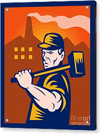 Worker With Sledgehammer Acrylic Print