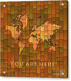World Map Glasa You Are Here Brown Orange Green Acrylic Print by Eleven Corners