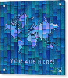World Map Glasa You Are Here In Blue Acrylic Print