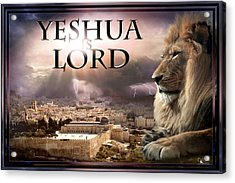 Yeshua Is Lord Acrylic Print by Bill Stephens